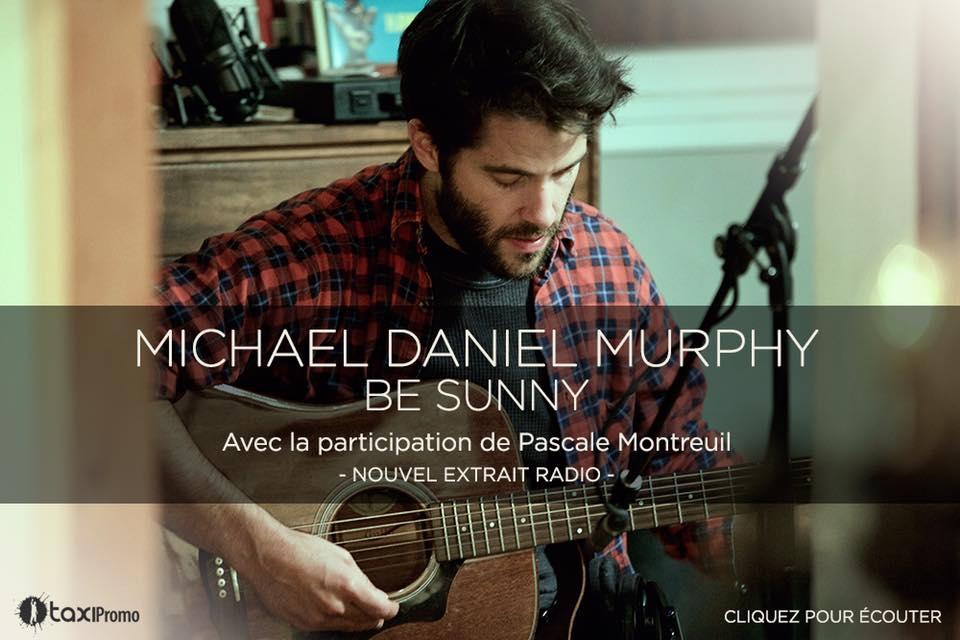 Michael Daniel Murphy présente Be Sunny