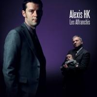 Alexis HK - Les affranchis