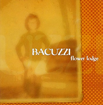 BACUZZI « flower lodge » (CD)