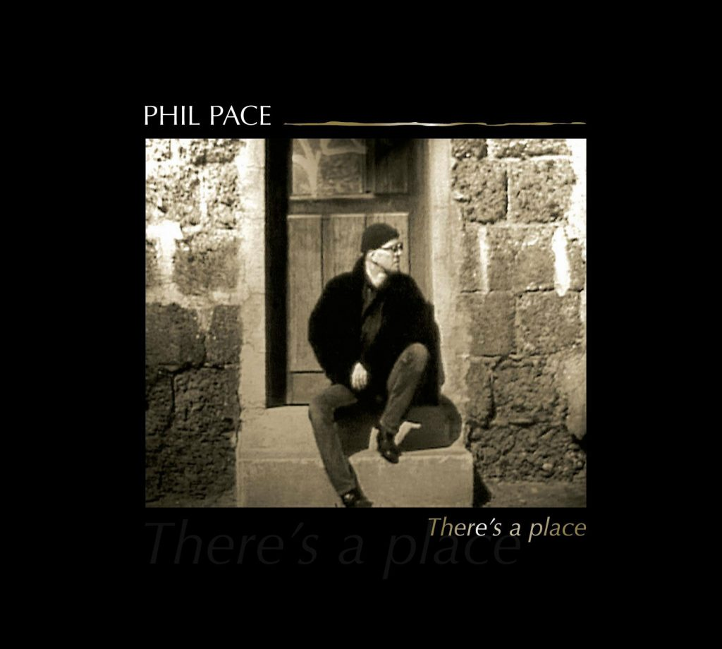 Phil Pace – There's a Place (2007)