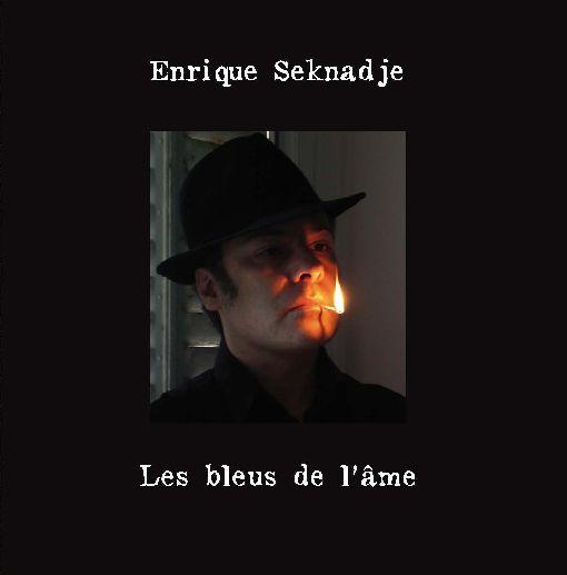 Enrique Seknadje 'Les Bleus de l'âme'