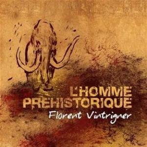 Florent Vintrigner, 'L'homme préhistorique'