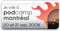 Retour sur le Podcamp Montréal 2008