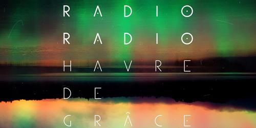 Lancement de Havre de Grâce, Radio Radio